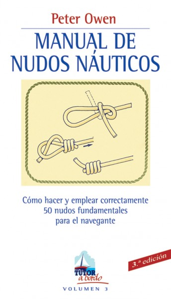 Manual de nudos náuticos – ISBN 978-84-7902-313-3. Ediciones Tutor
