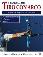 Manual de tiro con arco. 6ª edición ampliada y actualizada – ISBN 978-84-7902-834-3. Ediciones Tutor
