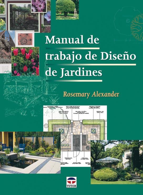 Manual de trabajo de dise o de jardines ediciones tutor - Diseno jardines online ...