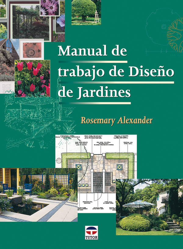 manual de trabajo de dise o de jardines ediciones tutor