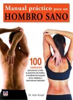 Manual práctico para un hombro sano – ISBN 978-84-7902-915-9. Ediciones Tutor