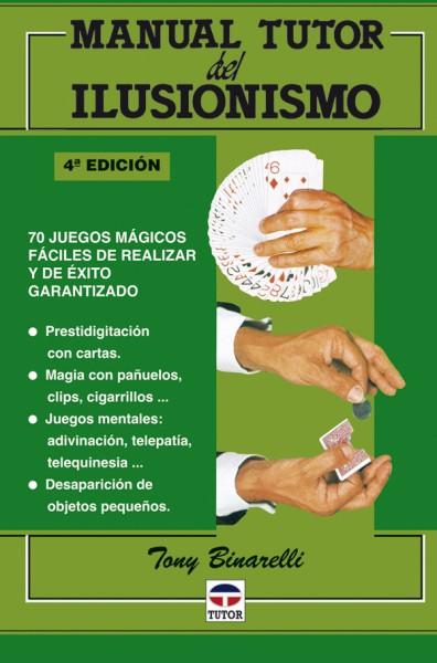 Manual tutor del ilusionismo – ISBN 978-84-7902-281-5. Ediciones Tutor
