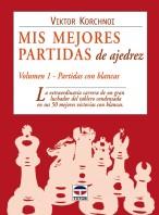 Mis mejores partidas de ajedrez. Volumen 1. Partidas blancas – ISBN 978-84-7902-556-4. Ediciones Tutor