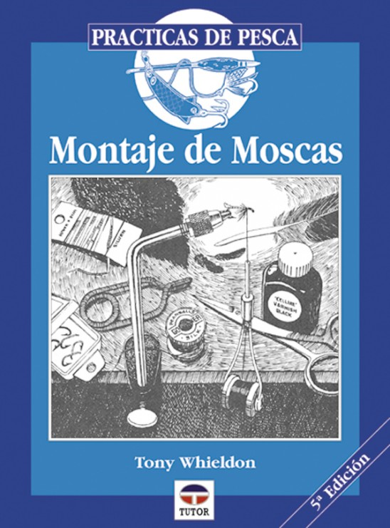 Montaje de moscas – ISBN 978-84-7902-027-9. Ediciones Tutor