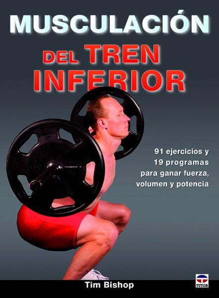 Musculación del tren inferior – ISBN 978-84-7902-949-4. Ediciones Tutor