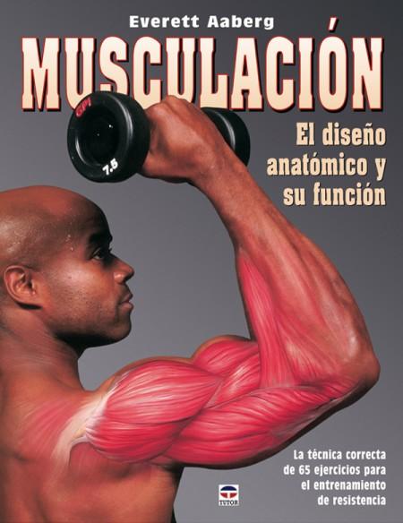 Musculación. El diseño anatómico y su función – ISBN 978-84-7902-596-0. Ediciones Tutor