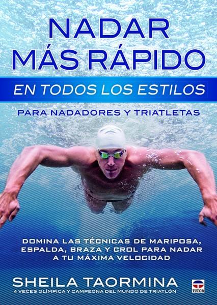 Nadar más rápido en todos los estilos. Para nadadores y triatletas – ISBN 978-84-7902-984-5. Ediciones Tutor