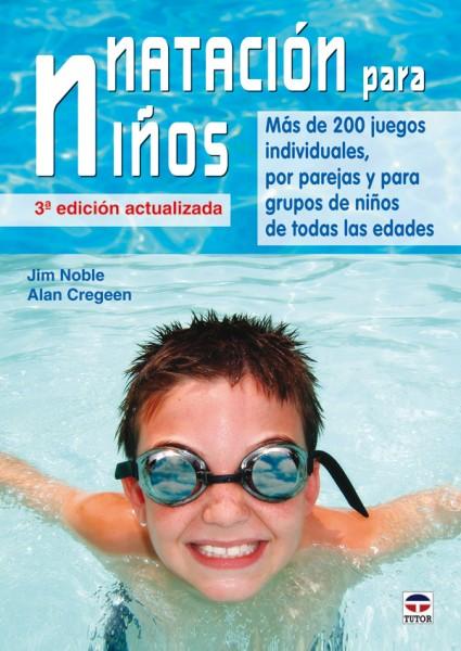 Natación para niños – ISBN 978-84-7902-853-4. Ediciones Tutor