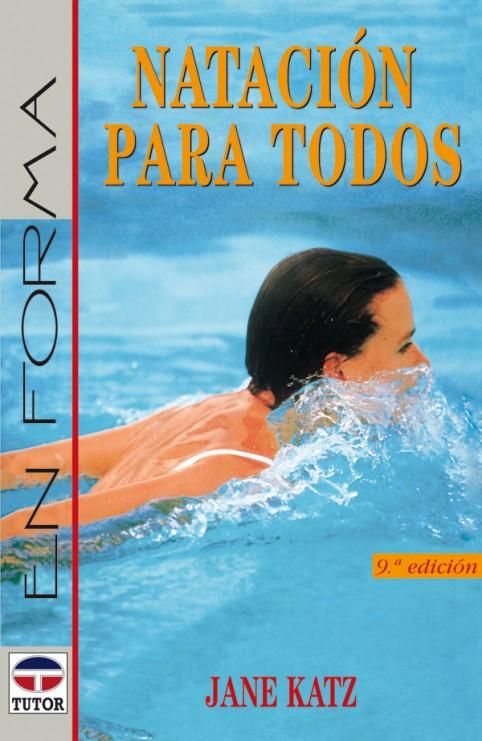 Natación para todos – ISBN 978-84-7902-135-1. Ediciones Tutor