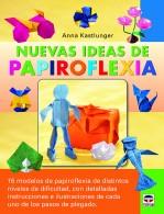 Nuevas ideas de papiroflexia – ISBN 978-84-7902-938-8. Ediciones Tutor