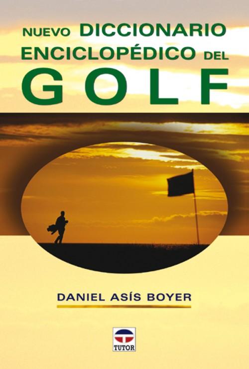 Nuevo diccionario enciclopédico del golf – ISBN 978-84-7902-477-2. Ediciones Tutor