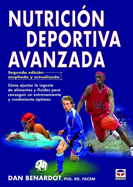 Nutrición deportiva avanzada. Segunda edición ampliada y actualizada – ISBN 978-84-7902-947-0. Ediciones Tutor