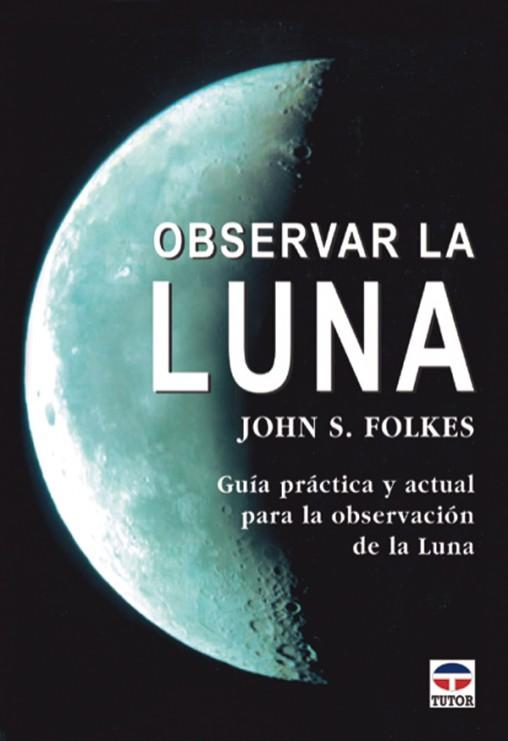 Observar la luna – ISBN 978-84-7902-454-3. Ediciones Tutor