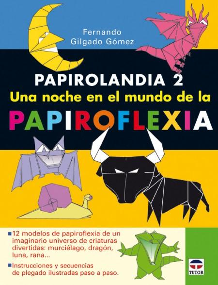 Papirolandia 2. una noche en el mundo de la papiroflexia – ISBN 978-84-7902-741-4. Ediciones Tutor