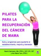 Pilates para la recuperación del cáncer de mama – ISBN 978-84-7902-996-8. Ediciones Tutor