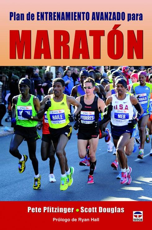 Plan de entrenamiento avanzado para maratón – ISBN 978-84-7902-900-5. Ediciones Tutor