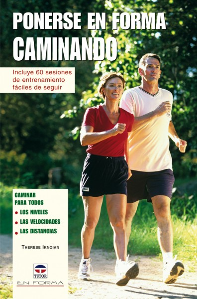 Ponerse en forma caminando – ISBN 978-84-7902-678-3. Ediciones Tutor