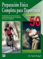 Preparación física completa para deportistas a partir de los 50 – ISBN 978-84-7902-801-5. Ediciones Tutor