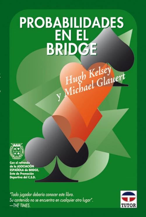 Probabilidades en el bridge – ISBN 978-84-7902-426-0. Ediciones Tutor