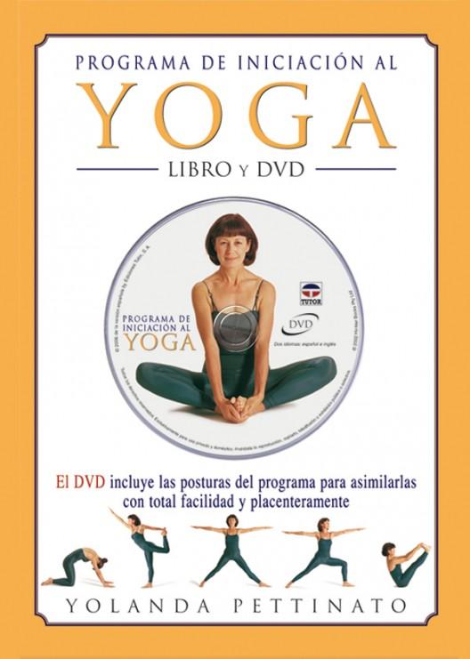 Programa de iniciación al yoga. Libro y DVD – ISBN 978-84-7902-605-9. Ediciones Tutor