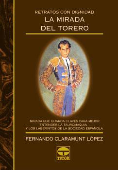 Retratos con dignidad. La mirada del torero – ISBN 978-84-7902-222-8. Ediciones Tutor
