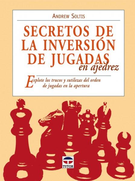 Secretos de la inversión de jugadas en ajedrez – ISBN 978-84-7902-788-9. Ediciones Tutor