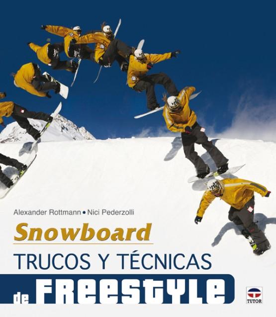Snowboard. Trucos y técnicas de freestyle – ISBN 978-84-7902-864-0. Ediciones Tutor