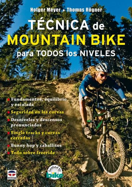 Técnica de mountain bike para todos los niveles – ISBN 978-84-7902-754-4. Ediciones Tutor