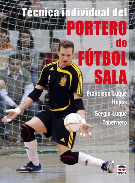 Técnica individual del portero de fútbol sala – ISBN 978-84-7902-781-0. Ediciones Tutor