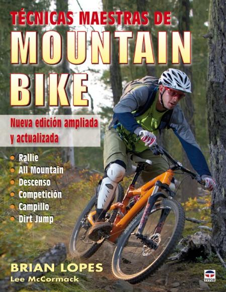 Técnicas maestras de mountain bike. Nueva edición ampliada y actualizada – ISBN 978-84--7902-875-6. Ediciones Tutor