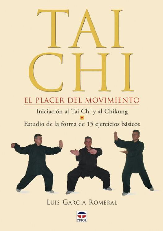 Tai chi. El placer del movimiento – ISBN 978-84-7902-552-6. Ediciones Tutor
