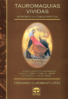 Tauromaquias vividas (memorias autobiográficas) – ISBN 978-84-7902-244-0. Ediciones Tutor