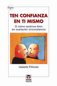 Ten confianza en ti mismo – ISBN 978-84-7902-611-0. Ediciones Tutor