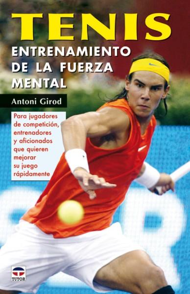 Tenis. Entrenamiento de la fuerza mental – ISBN 978-84-7902-636-3. Ediciones Tutor