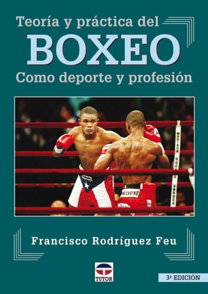 Teoría y práctica del boxeo. Como deporte y profesión – ISBN 978-84-7902-327-0. Ediciones Tutor
