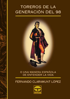 Toreros de la generación del 98 – ISBN 978-84-7902-198-6. Ediciones Tutor
