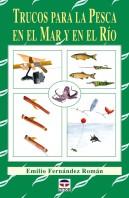 Trucos para la pesca en el mar y en el río – ISBN 978-84-7902-816-9. Ediciones Tutor