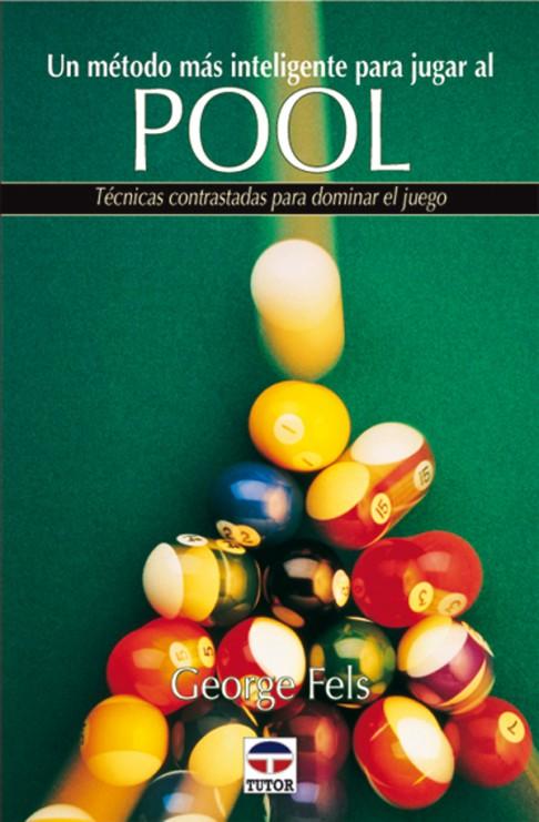 Un método más inteligente para jugar al pool – ISBN 978-84-7902-280-8. Ediciones Tutor
