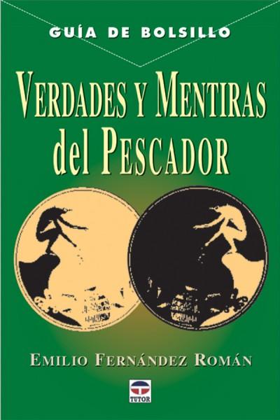Verdades y mentiras del pescador – ISBN 978-84-7902-363-8. Ediciones Tutor