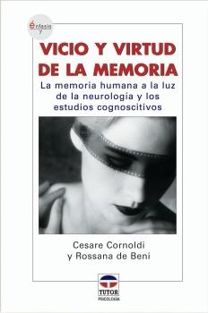 Vicio y virtud de la memoria – ISBN 978-84-7902-598-4. Ediciones Tutor