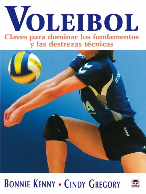 Voleibol. Claves para dominar los fundamentos y las destrezas técnicas – ISBN 978-84-7902-717-9. Ediciones Tutor