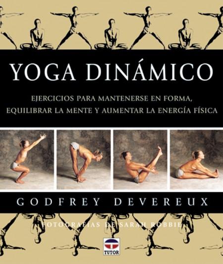 Yoga dinámico – ISBN 978-84-7902-299-0. Ediciones Tutor
