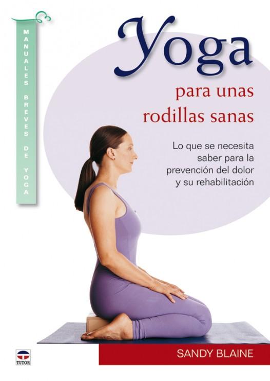 Yoga para unas rodillas sanas – ISBN 978-84-7902-859-6. Ediciones Tutor