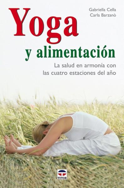 Yoga y alimentación – ISBN 978-84-7902-675-2. Ediciones Tutor