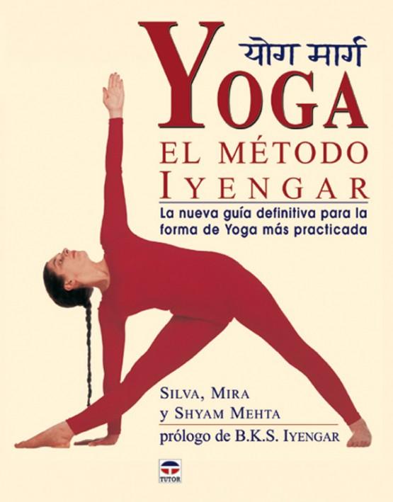 Yoga. El método iyengar – ISBN 978-84-7902-503-8. Ediciones Tutor