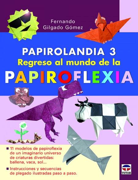 papirolandia 3. Regreso al mundo de la papiroflexia – ISBN 978-84-7902-892-3. Ediciones Tutor