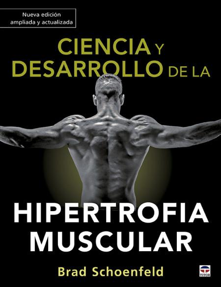 1-Ciencia-y-desarrollo-de-la-hipertrofia-muscular.-Nueva-edición-ampliada-y-actualizada-978-84-18655-01-2