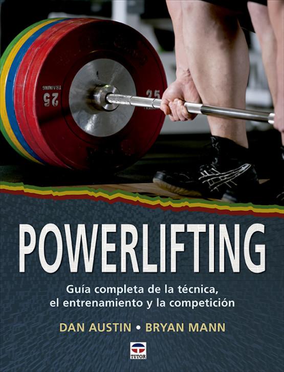 Powerlifting.  Guía completa de la técnica, el entrenamiento y la competición